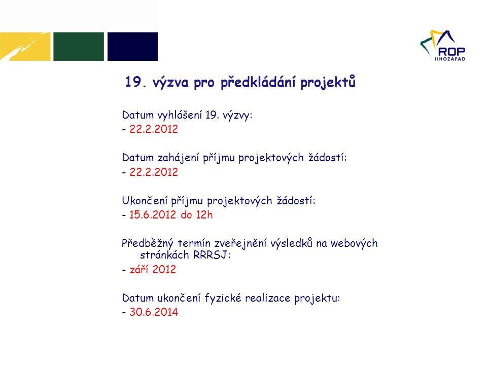 19. výzva pro předkládání projektů Datum vyhlášení 19.