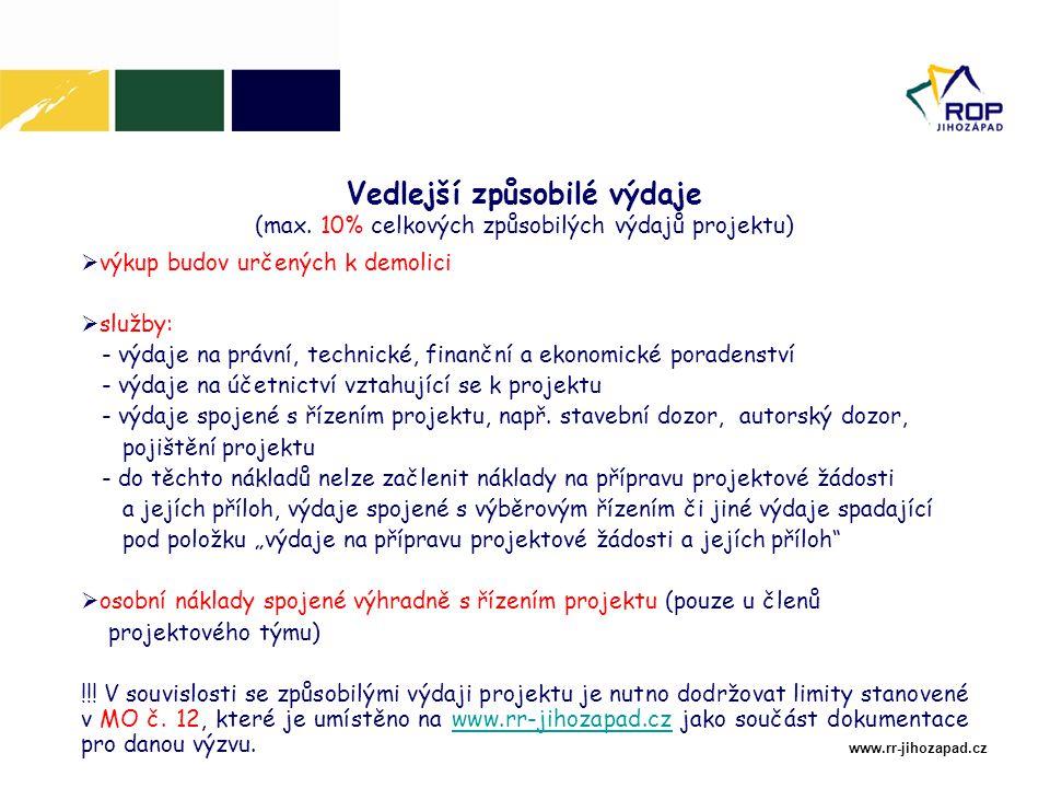 www.rr-jihozapad.cz  výkup budov určených k demolici  služby: - výdaje na právní, technické, finanční a ekonomické poradenství - výdaje na účetnictví vztahující se k projektu - výdaje spojené s řízením projektu, např.