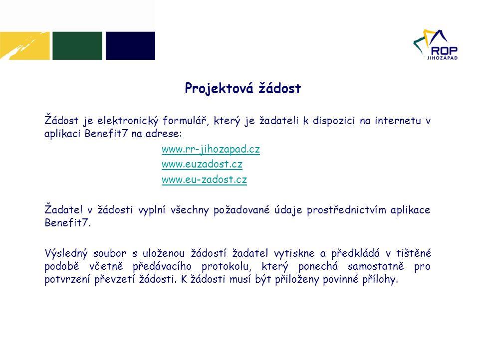 Žádost je elektronický formulář, který je žadateli k dispozici na internetu v aplikaci Benefit7 na adrese: www.rr-jihozapad.cz www.euzadost.cz www.eu-zadost.cz Žadatel v žádosti vyplní všechny požadované údaje prostřednictvím aplikace Benefit7.