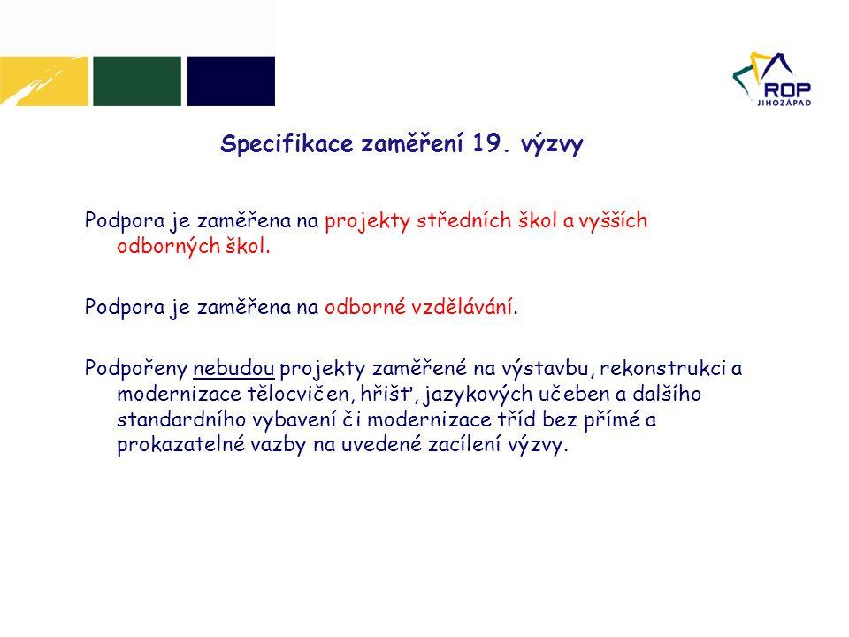 www.rr-jihozapad.cz Podporované aktivity  Nákup nových strojů, zařízení a souvisejících technologií umožňující realizovat modernizované vzdělávací programy reagující na současné technologie v praxi.