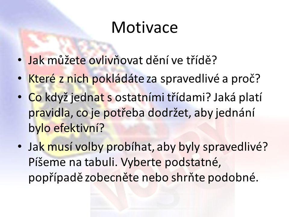 Motivace Jak můžete ovlivňovat dění ve třídě? Které z nich pokládáte za spravedlivé a proč? Co když jednat s ostatními třídami? Jaká platí pravidla, c