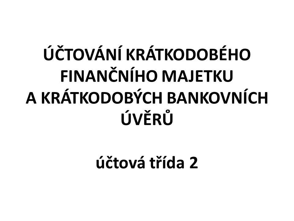 Cizí měna – při účtování se přepočítá kurzem (aktuálním / pevným) na Kč – pokud převádíme peníze v cizí měně, mohou v důsledku změny kurzu vznikat kurzovní rozdíly, které musíme zaúčtovat (563, 663) – K 31.12.