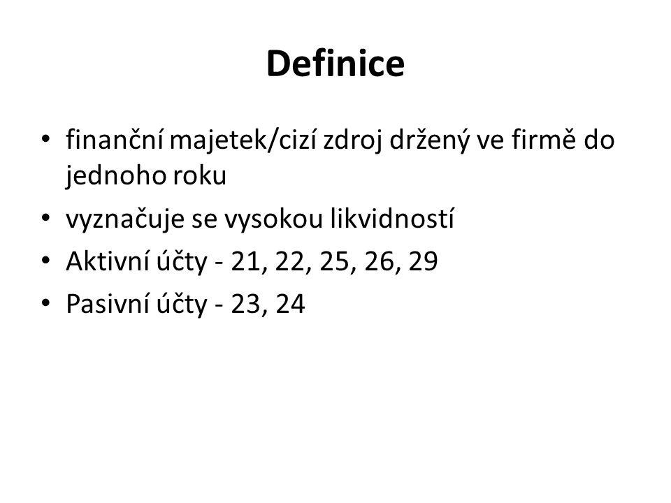 Cizí měna – valutová banky – při účtování se přepočítá kurzem (aktuálním / pevným) na Kč – K 31.12.