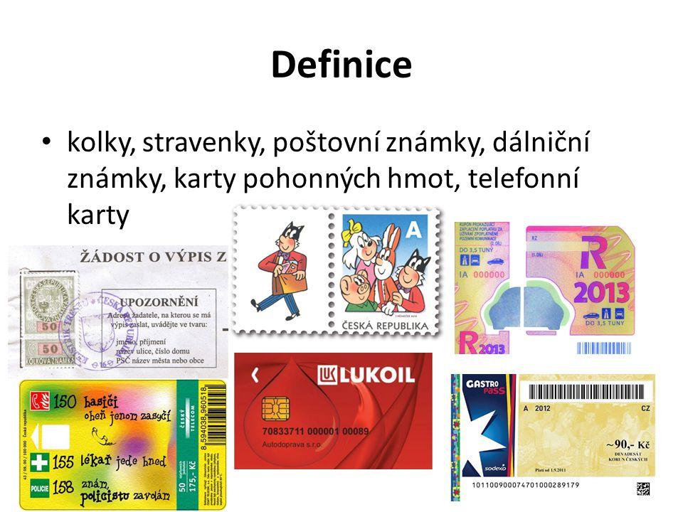 Definice kolky, stravenky, poštovní známky, dálniční známky, karty pohonných hmot, telefonní karty