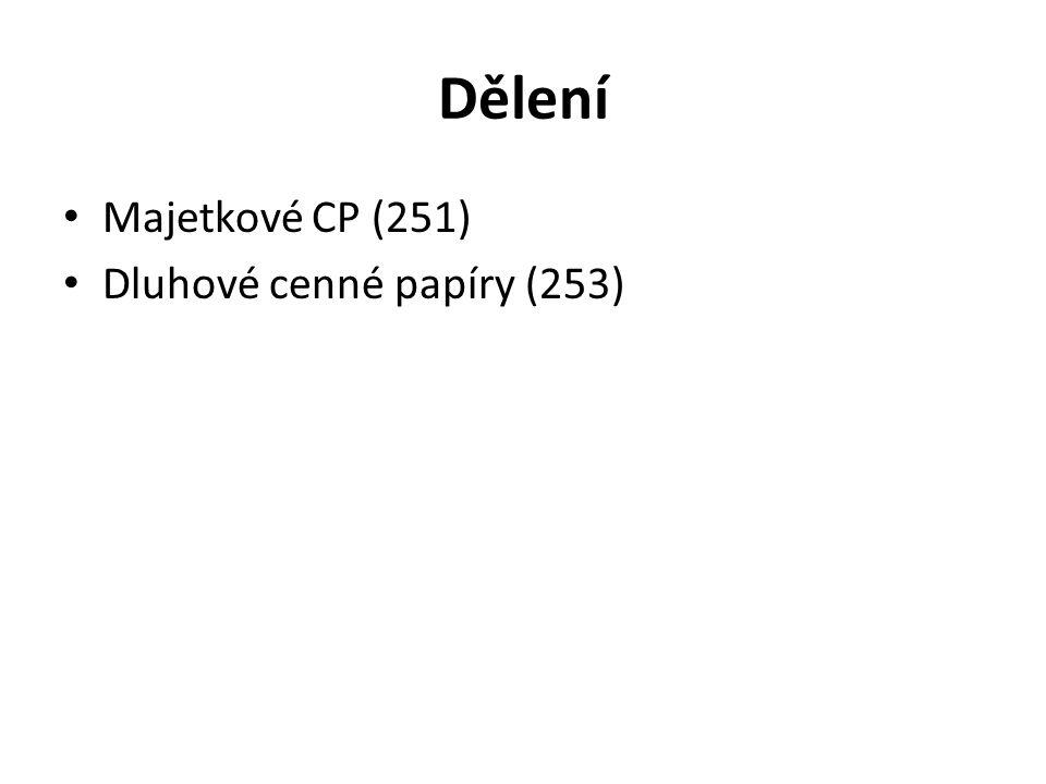 Dělení Majetkové CP (251) Dluhové cenné papíry (253)