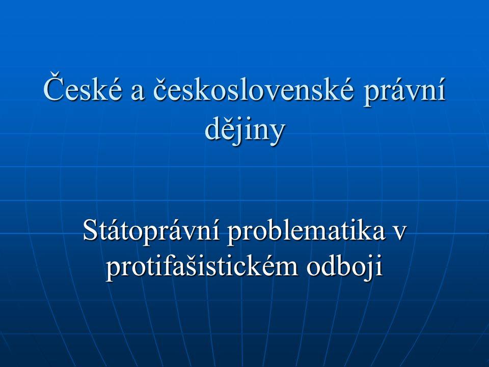 České a československé právní dějiny Státoprávní problematika v protifašistickém odboji