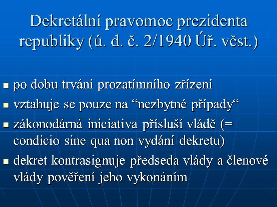 """Dekretální pravomoc prezidenta republiky – další podmínky: povinnost vyžádat si """"poradní správu od Státní rady (12/1942 Úř."""