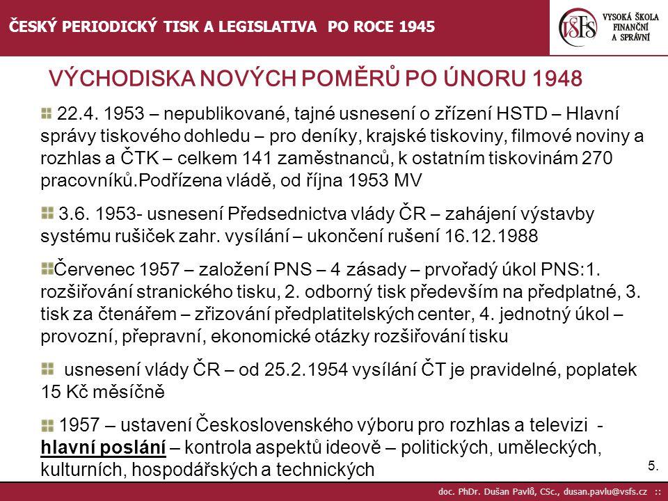 5.5. doc. PhDr. Dušan Pavlů, CSc., dusan.pavlu@vsfs.cz :: ČESKÝ PERIODICKÝ TISK A LEGISLATIVA PO ROCE 1945 22.4. 1953 – nepublikované, tajné usnesení