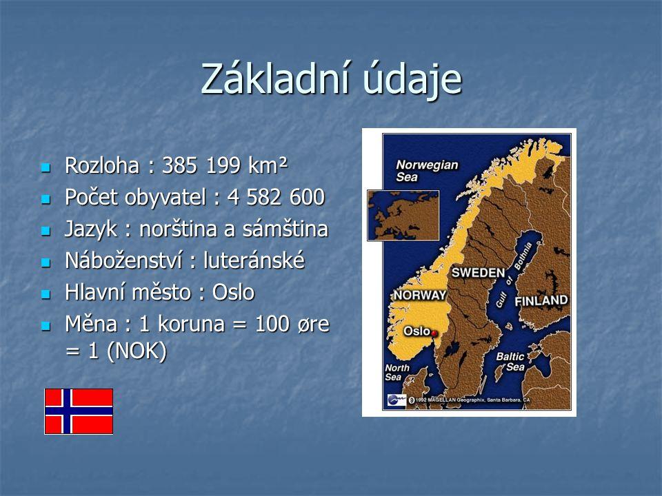 Základní údaje Rozloha : 385 199 km² Rozloha : 385 199 km² Počet obyvatel : 4 582 600 Počet obyvatel : 4 582 600 Jazyk : norština a sámština Jazyk : n