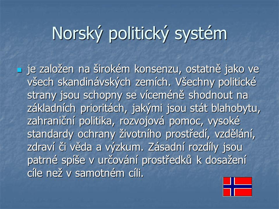 Norský politický systém je založen na širokém konsenzu, ostatně jako ve všech skandinávských zemích. Všechny politické strany jsou schopny se víceméně