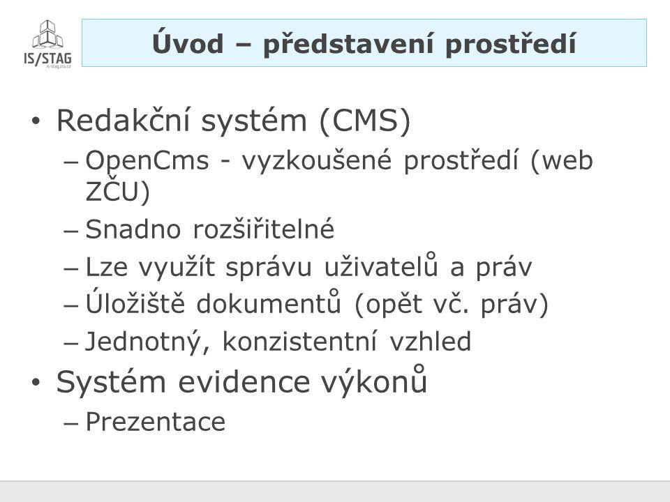 Redakční systém (CMS) – OpenCms - vyzkoušené prostředí (web ZČU) – Snadno rozšiřitelné – Lze využít správu uživatelů a práv – Úložiště dokumentů (opět