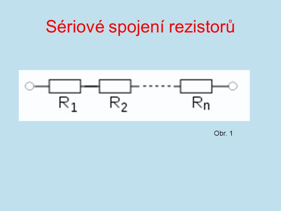 Sériové spojení rezistorů Obr. 1