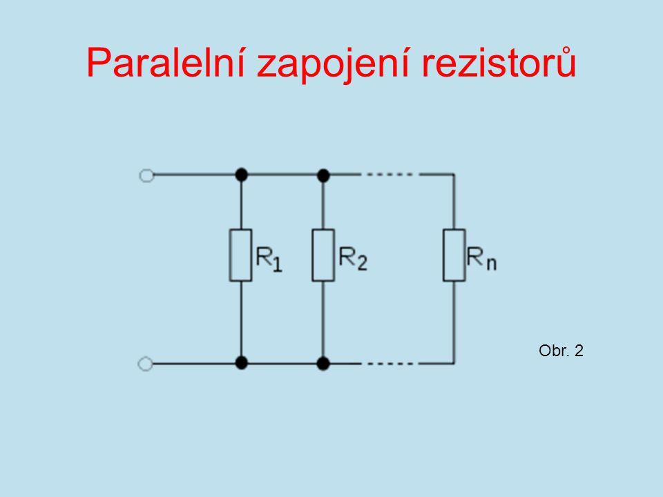 Paralelní zapojení rezistorů Obr. 2