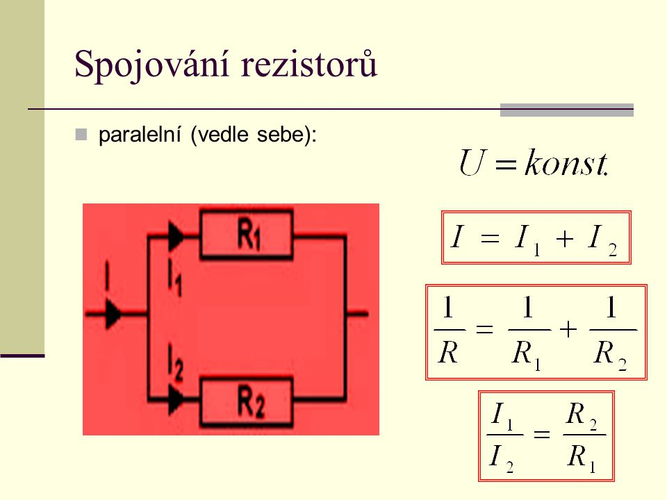 Spojování rezistorů paralelní (vedle sebe):