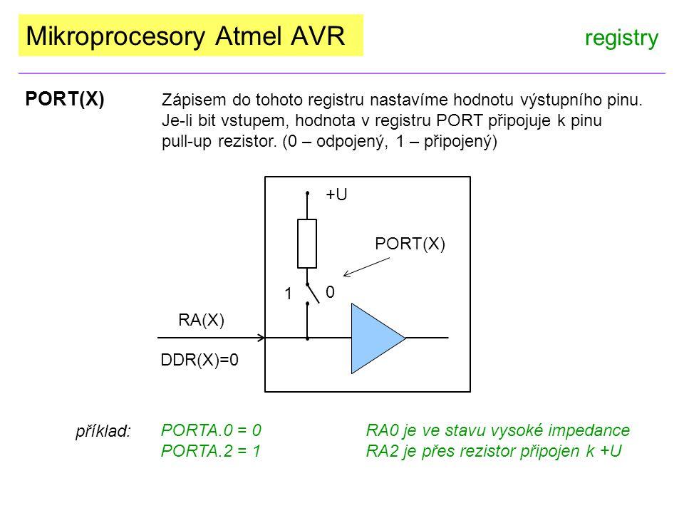 Mikroprocesory Atmel AVR registry PORT(X) Zápisem do tohoto registru nastavíme hodnotu výstupního pinu.