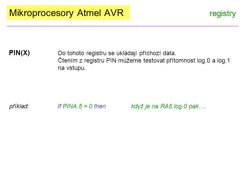 Mikroprocesory Atmel AVR opakování 1) Nastavte piny 2,4 a 6 portu B do log.1 2) Nastavte port A jako vstupní a port B jako výstupní.