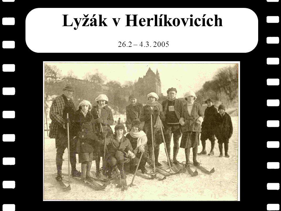 11 Lyžák v Herlíkovicích 26.2 – 4.3. 2005
