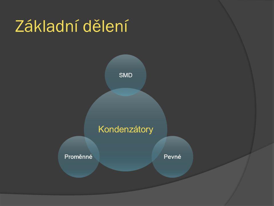 Základní dělení Kondenzátory SMDPevnéProměnné