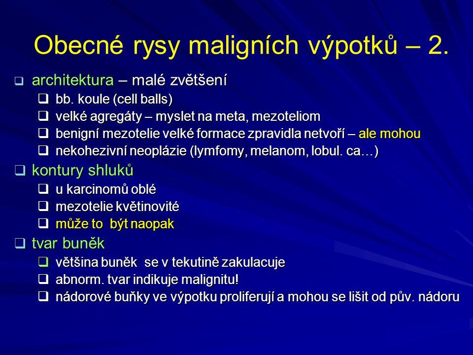 Leopold Koss Kdy nediagnostikovat malignitu  když nejsou izolované nádorové buńky  když je vzorek přebarven v důsledku špatné zachovalosti buněk  jsou-li přítomna psammomata bez zřejmě nádorových buněk