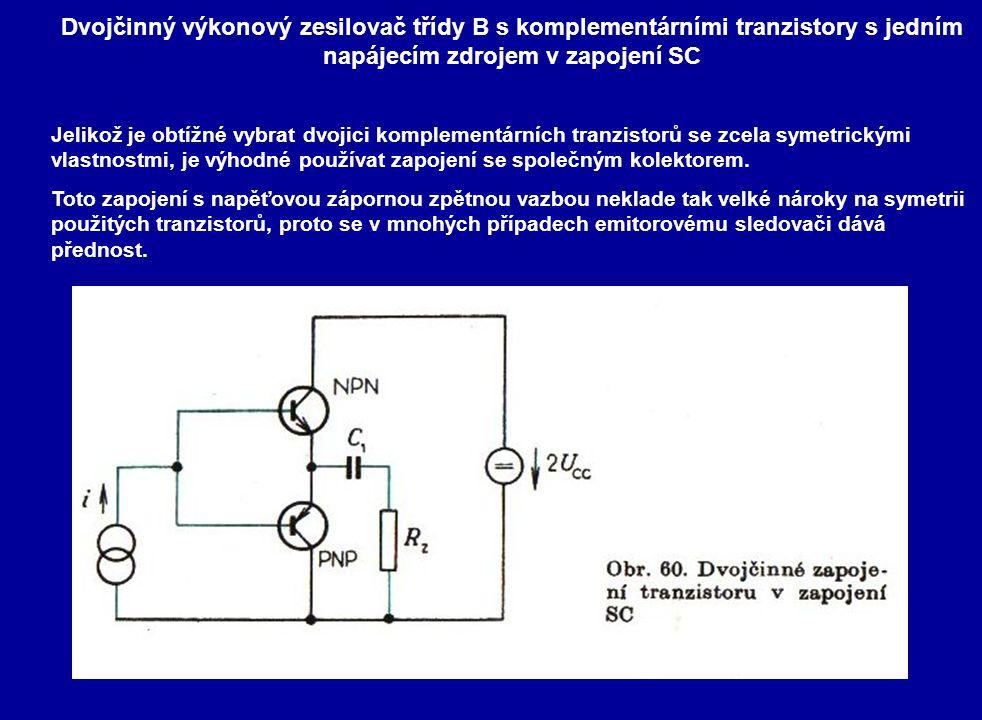 Dvojčinný výkonový zesilovač třídy B s komplementárními tranzistory s jedním napájecím zdrojem v zapojení SC Jelikož je obtížné vybrat dvojici komplementárních tranzistorů se zcela symetrickými vlastnostmi, je výhodné používat zapojení se společným kolektorem.