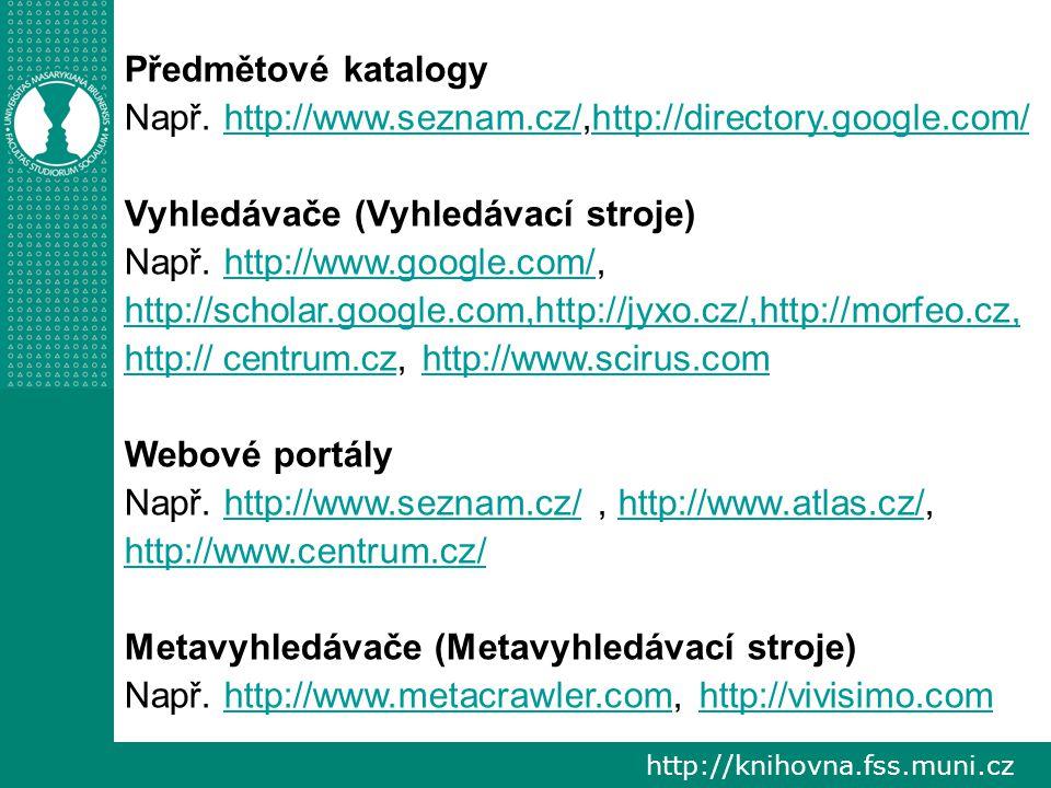http://knihovna.fss.muni.cz Předmětové katalogy Např.