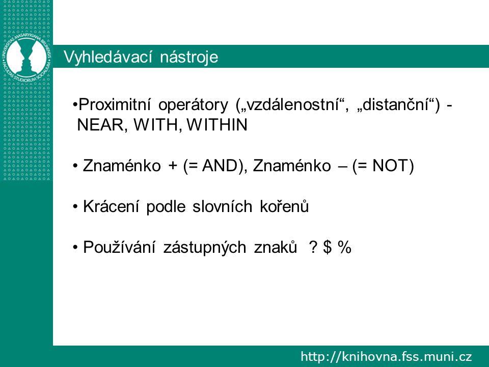 http://knihovna.fss.muni.cz Vyhledávač Scirus vyvinut firmou Elsevier v roce 2001 cíl – oddělit informace relevantní pro vědu, výzkum a vzdělávání od ostatního obsahu webu obsah – více než 480 mil.
