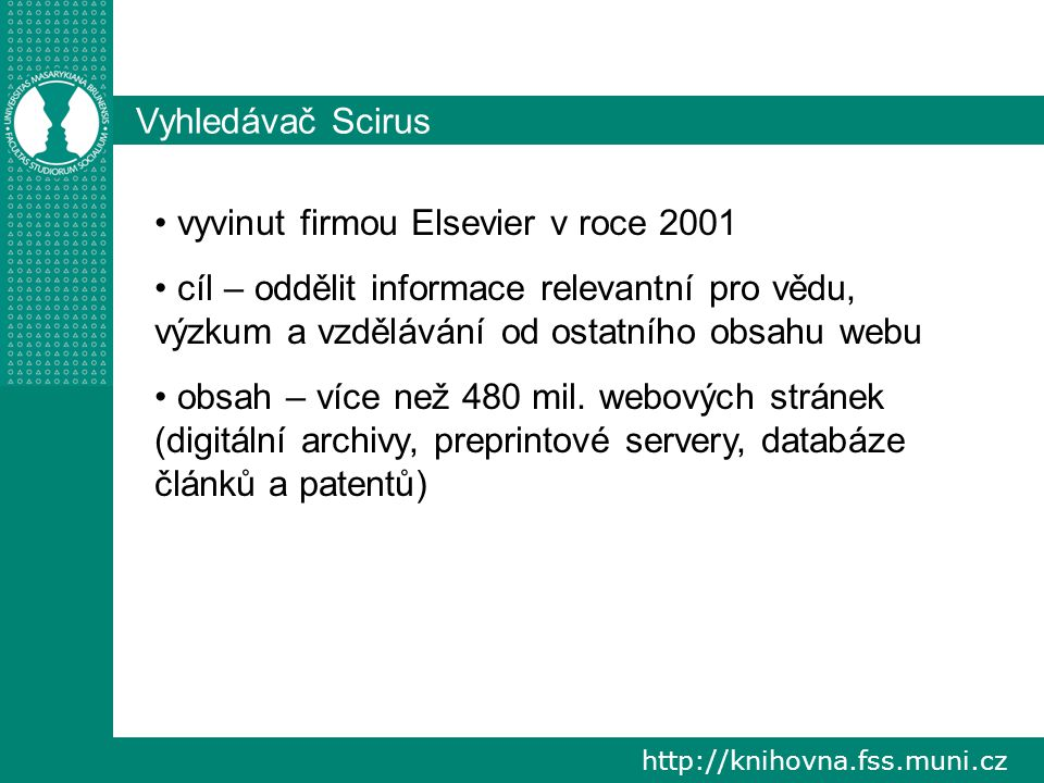 http://knihovna.fss.muni.cz Kde se vzal název Scirus.