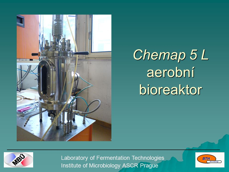 Laboratory of Fermentation Technologies Institute of Microbiology ASCR Prague Chemap 5 L aerobní bioreaktor