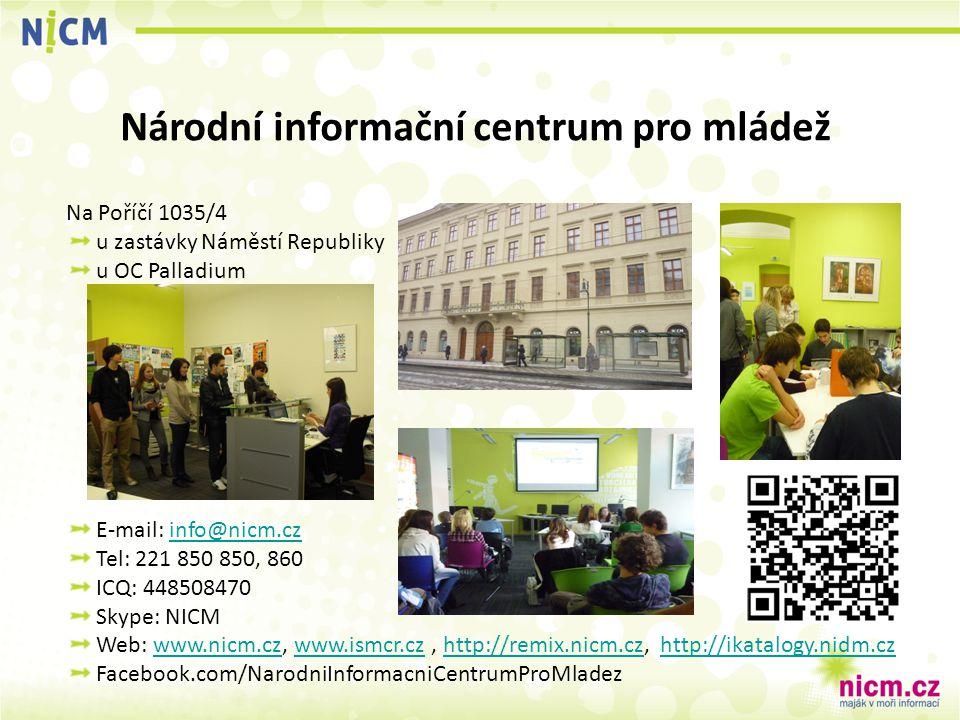 Na Poříčí 1035/4 u zastávky Náměstí Republiky u OC Palladium E-mail: info@nicm.czinfo@nicm.cz Tel: 221 850 850, 860 ICQ: 448508470 Skype: NICM Web: ww