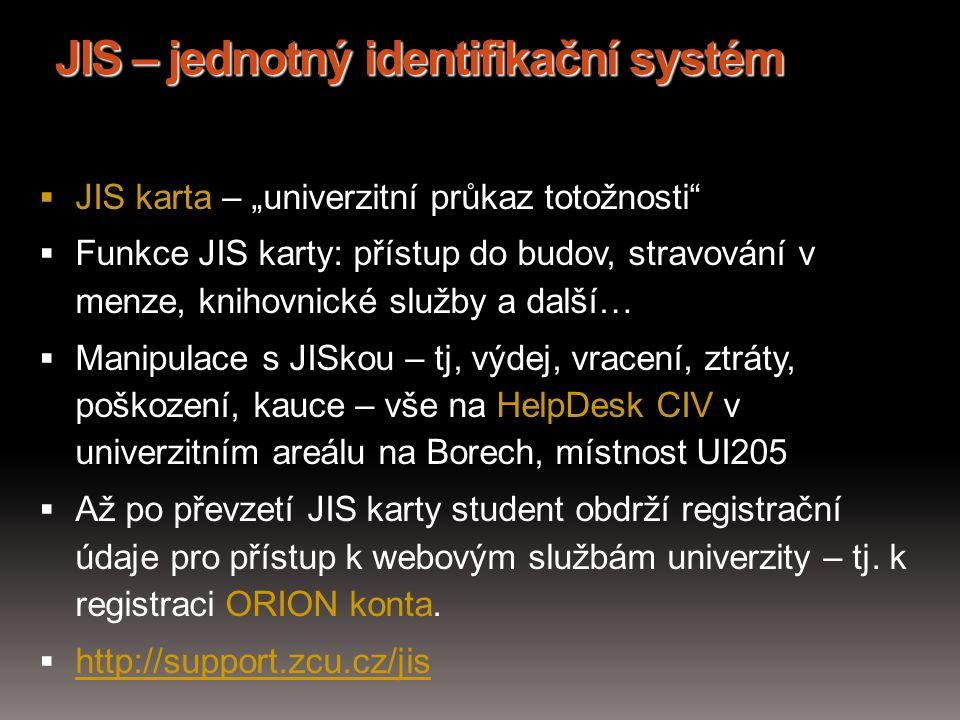 """JIS – jednotný identifikační systém  JIS karta – """"univerzitní průkaz totožnosti""""  Funkce JIS karty: přístup do budov, stravování v menze, knihovnick"""