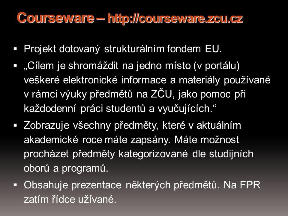 """Courseware – http://courseware.zcu.cz  Projekt dotovaný strukturálním fondem EU.  """"Cílem je shromáždit na jedno místo (v portálu) veškeré elektronic"""
