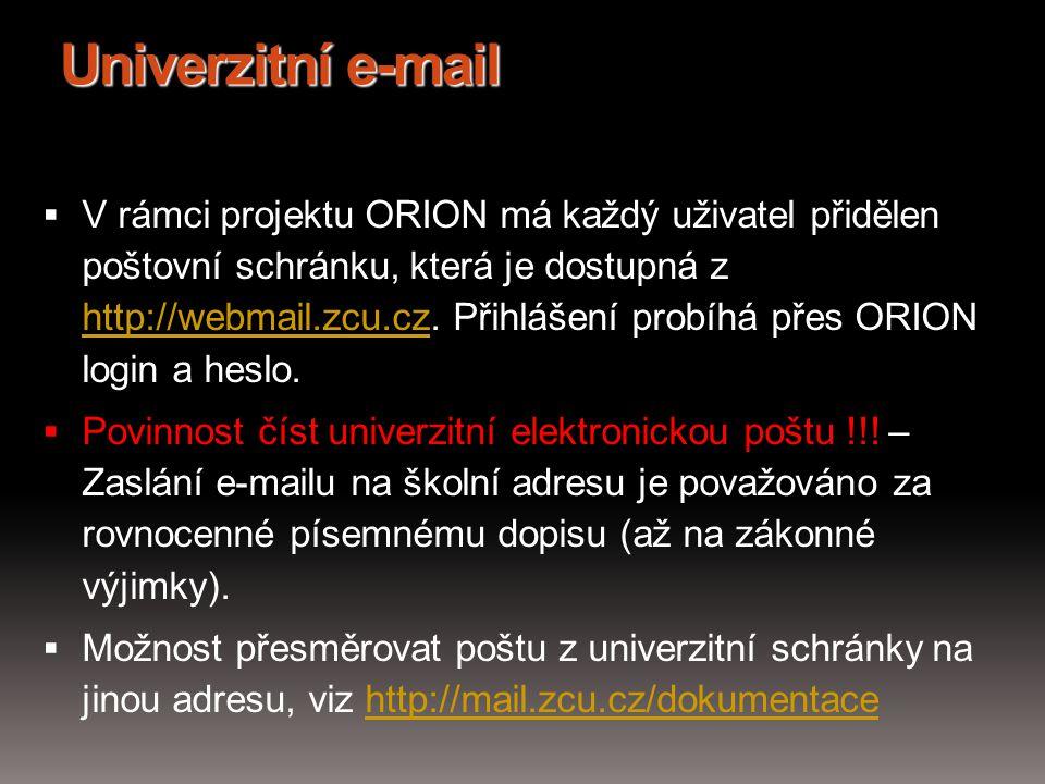Univerzitní e-mail  V rámci projektu ORION má každý uživatel přidělen poštovní schránku, která je dostupná z http://webmail.zcu.cz. Přihlášení probíh