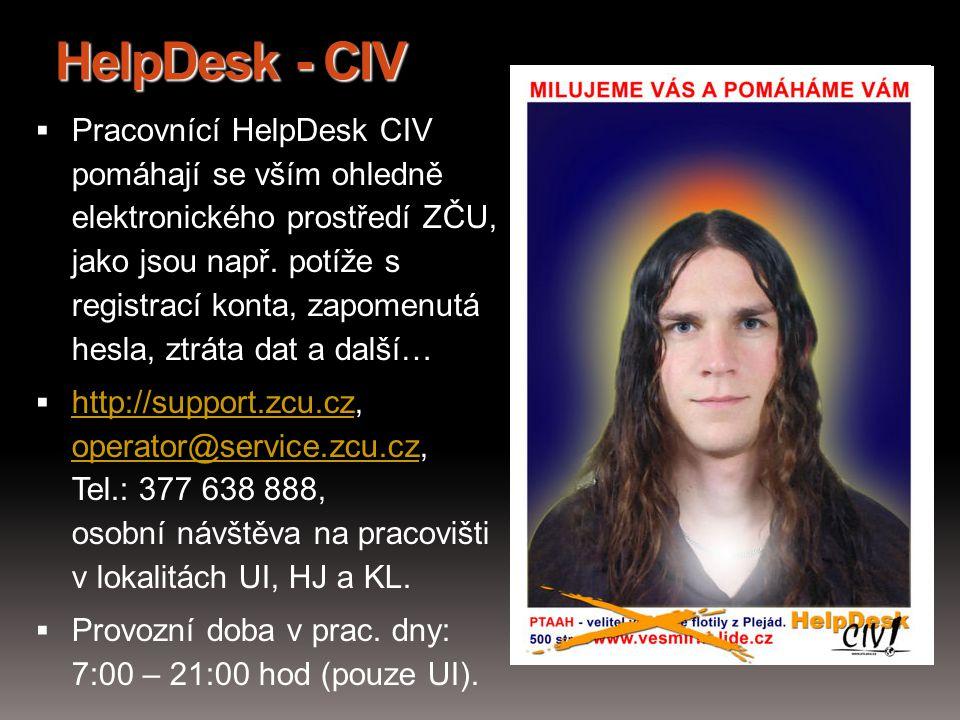 HelpDesk - CIV  Pracovnící HelpDesk CIV pomáhají se vším ohledně elektronického prostředí ZČU, jako jsou např. potíže s registrací konta, zapomenutá