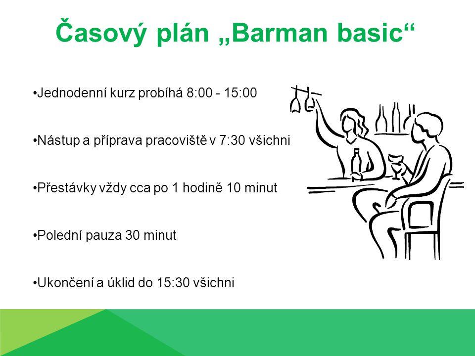 """Časový plán """"Barman basic"""" Jednodenní kurz probíhá 8:00 - 15:00 Nástup a příprava pracoviště v 7:30 všichni Přestávky vždy cca po 1 hodině 10 minut Po"""