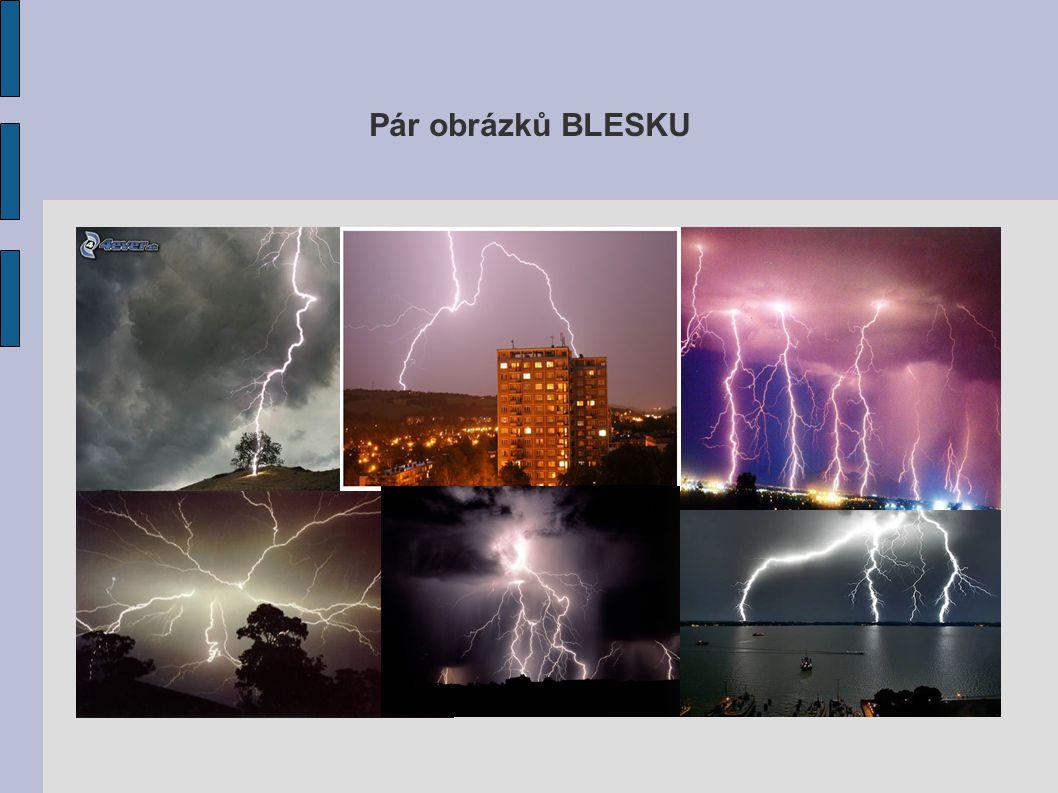 Pár obrázků BLESKU