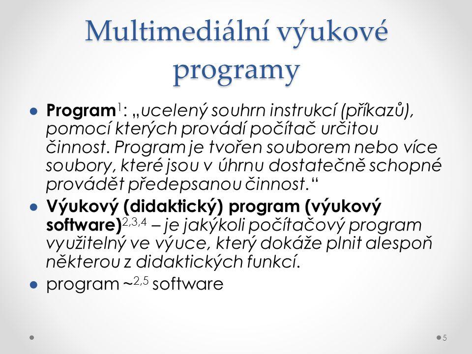 """Multimediální výukové programy 5 ● Program 1 : """"ucelený souhrn instrukcí (příkazů), pomocí kterých provádí počítač určitou činnost. Program je tvořen"""
