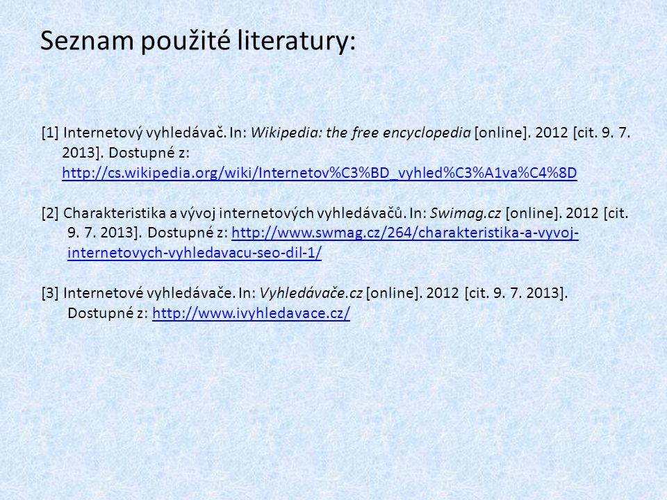 Seznam použité literatury: [1] Internetový vyhledávač.