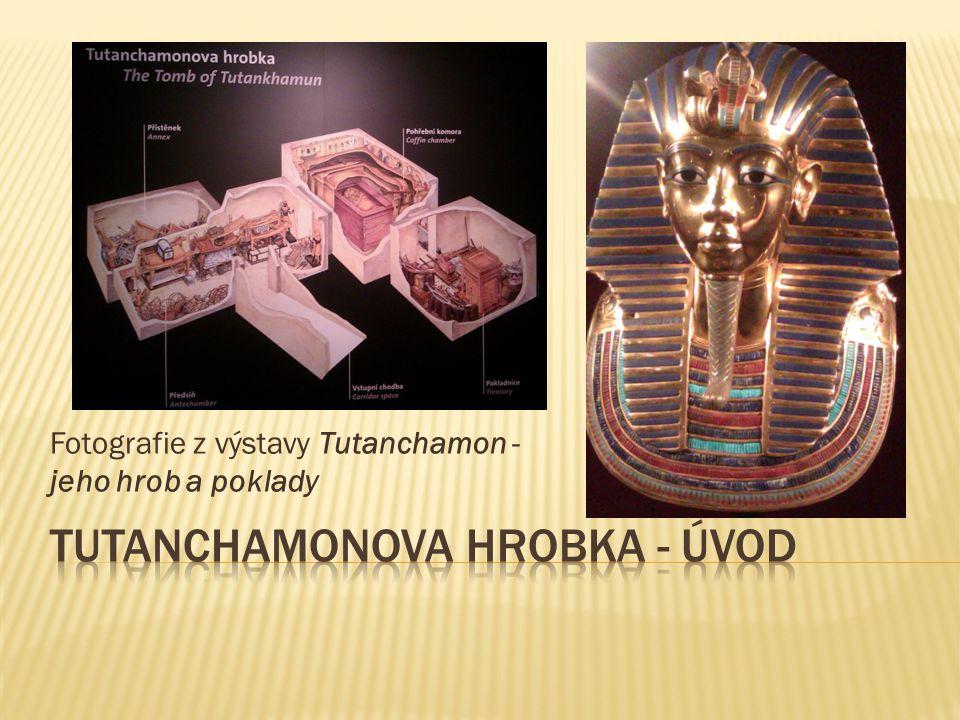  Tutanchamon  faraón ve starověkém Egyptě  vládl přibližně v rozmezí 1333 – 1323 př.