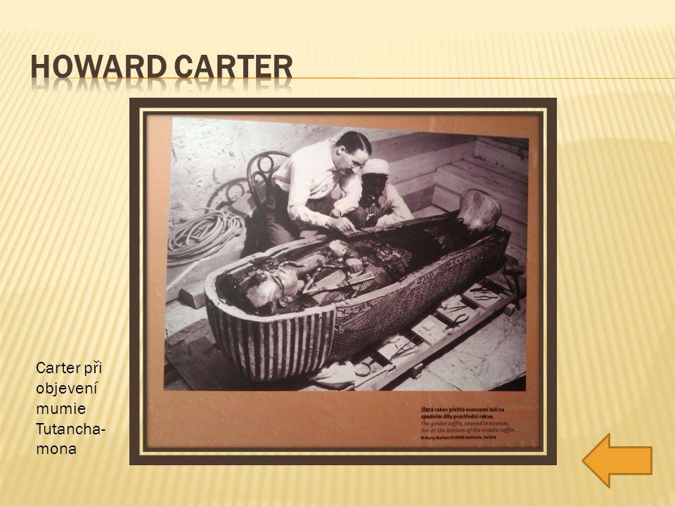 Carter při objevení mumie Tutancha- mona