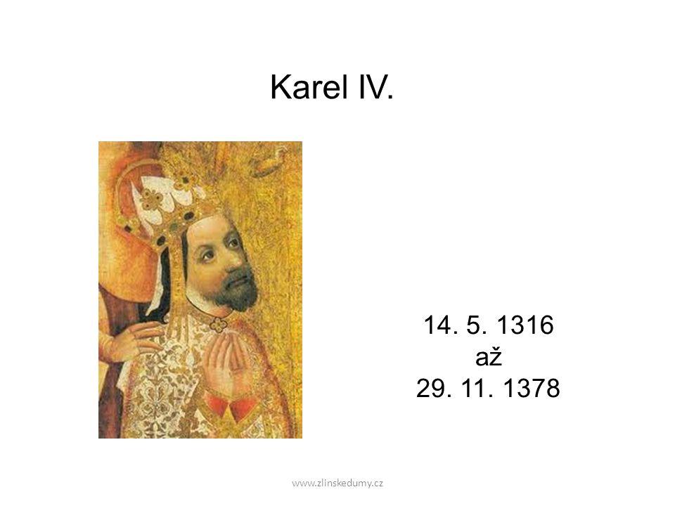 www.zlinskedumy.cz Tituly 1334 markrabě moravský 1341 mladší král český 1346 král římský 1346 král český 1355 císař římský