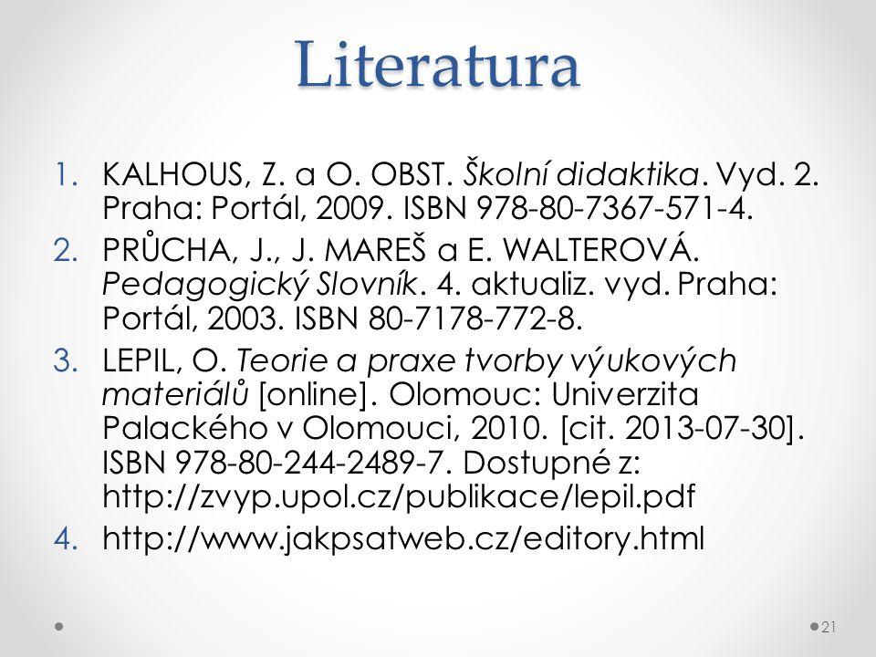 Literatura 1.KALHOUS, Z.a O. OBST. Školní didaktika.