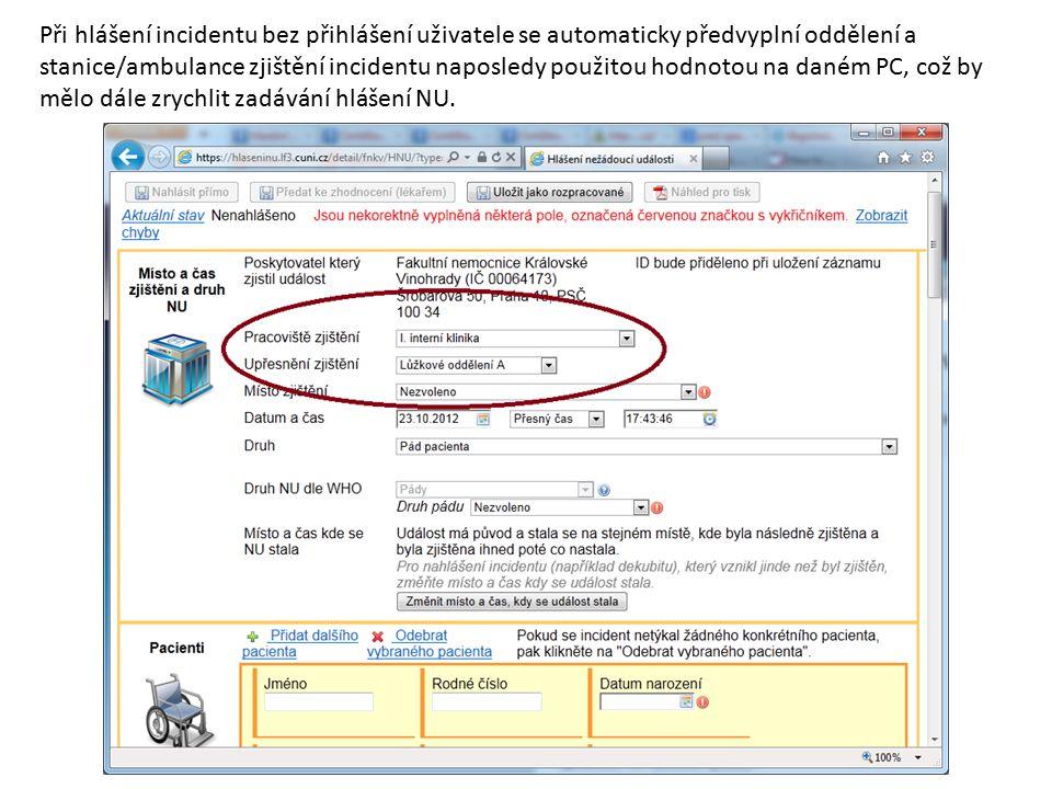 Při hlášení incidentu bez přihlášení uživatele se automaticky předvyplní oddělení a stanice/ambulance zjištění incidentu naposledy použitou hodnotou n