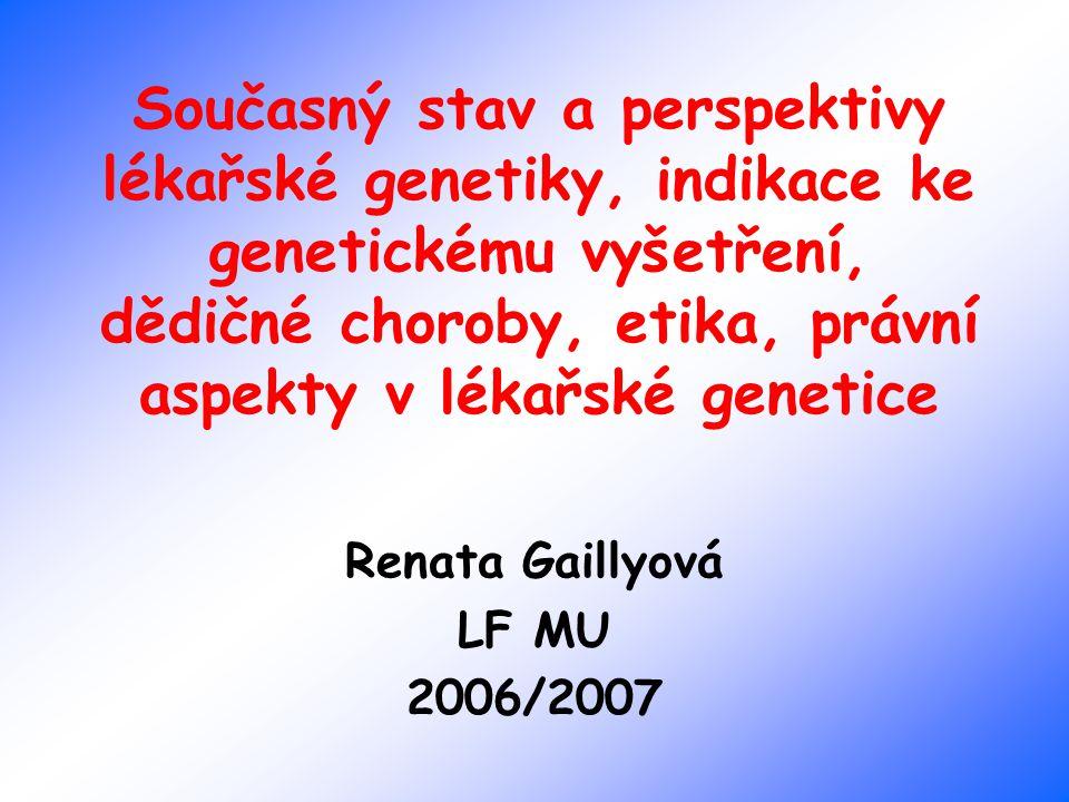 Genetická vyšetření Genetické poradenství – konzultace, genealogie Cytogenetické vyšetření Molekulárně cytogenetické vyšetření DNA / RNA analýza