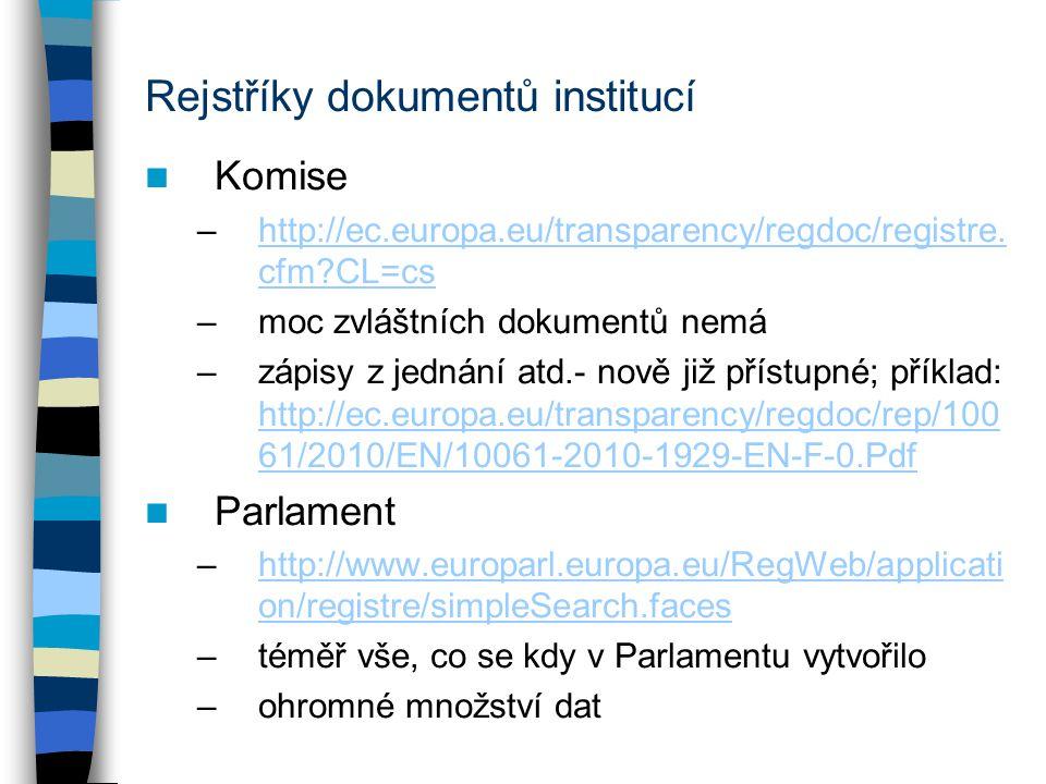 Rejstříky dokumentů institucí Komise –http://ec.europa.eu/transparency/regdoc/registre.