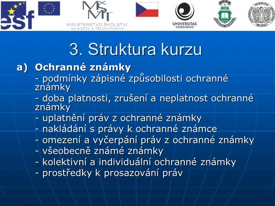 b)Přihlašování ochranných známek v ČR – národní ochranná známka - průzkum a zveřejnění přihlášky ochranné známky - zápis ochranné známky do rejstříku - námitky proti zápisu do rejstříku ochranných známek