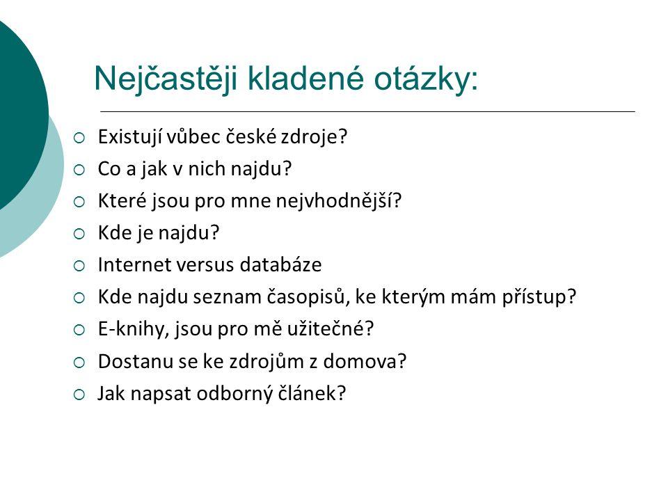 Nejčastěji kladené otázky:  Existují vůbec české zdroje.