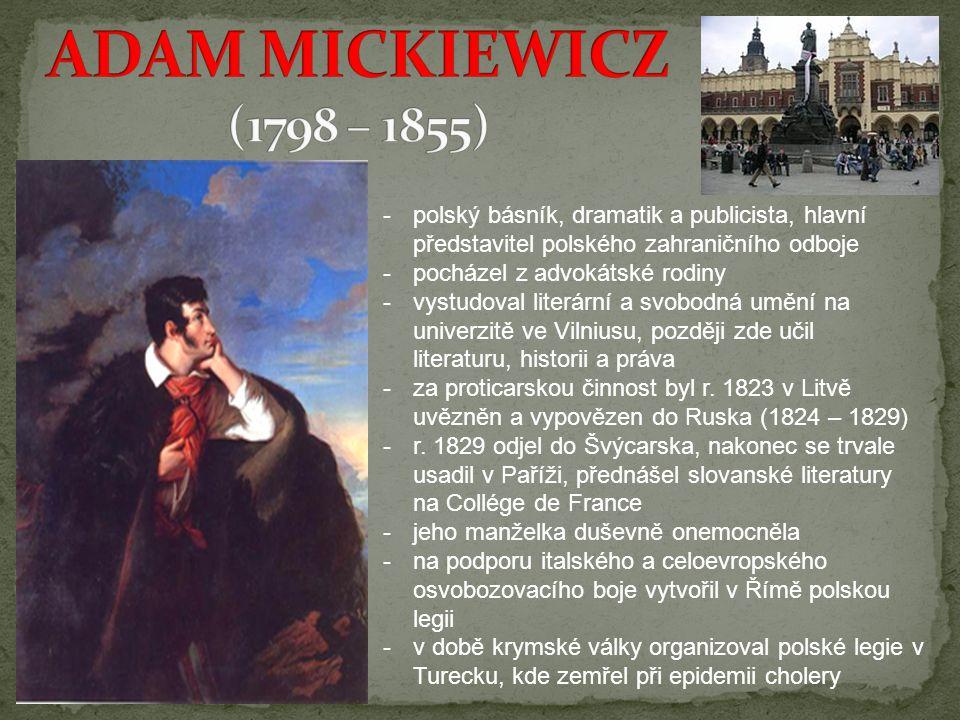 -p-polský básník, dramatik a publicista, hlavní představitel polského zahraničního odboje -p-pocházel z advokátské rodiny -v-vystudoval literární a svobodná umění na univerzitě ve Vilniusu, později zde učil literaturu, historii a práva -z-za proticarskou činnost byl r.