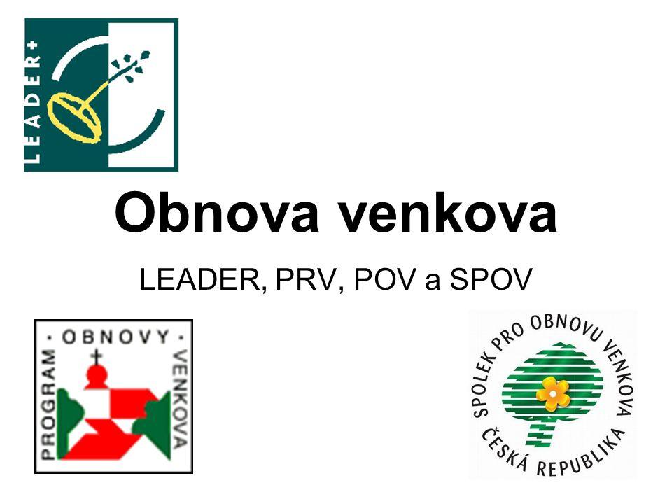 Obnova venkova LEADER, PRV, POV a SPOV