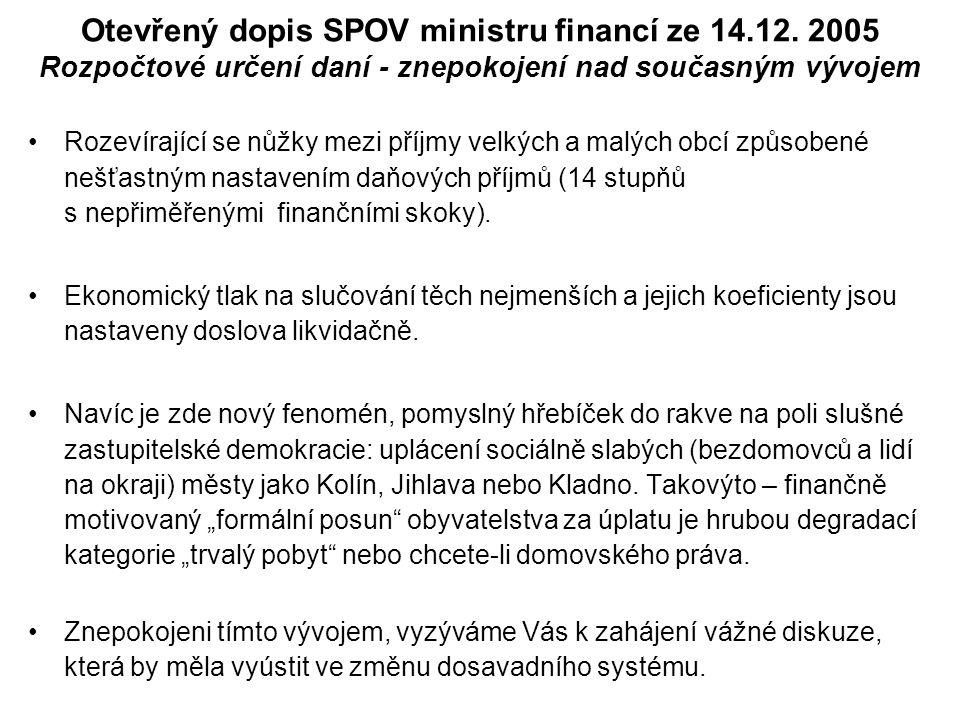 Otevřený dopis SPOV ministru financí ze 14.12. 2005 Rozpočtové určení daní - znepokojení nad současným vývojem Rozevírající se nůžky mezi příjmy velký