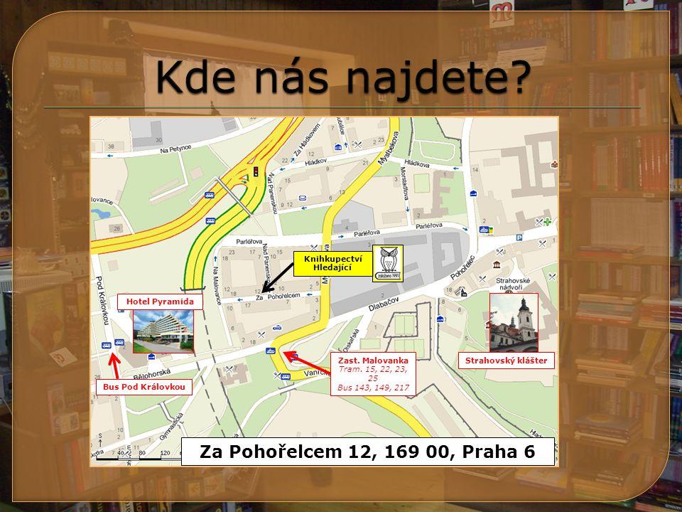 www.hledajici.cz tel.: 220 873 250 info@hledajici.cz  pondělí 10 – 18  úterý 10 – 18  středa 10 – 20  čtvrtek 10 – 18  pátek 10 – 18